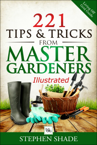 221 Tips & Tricks from Master Gardeners Illustrated